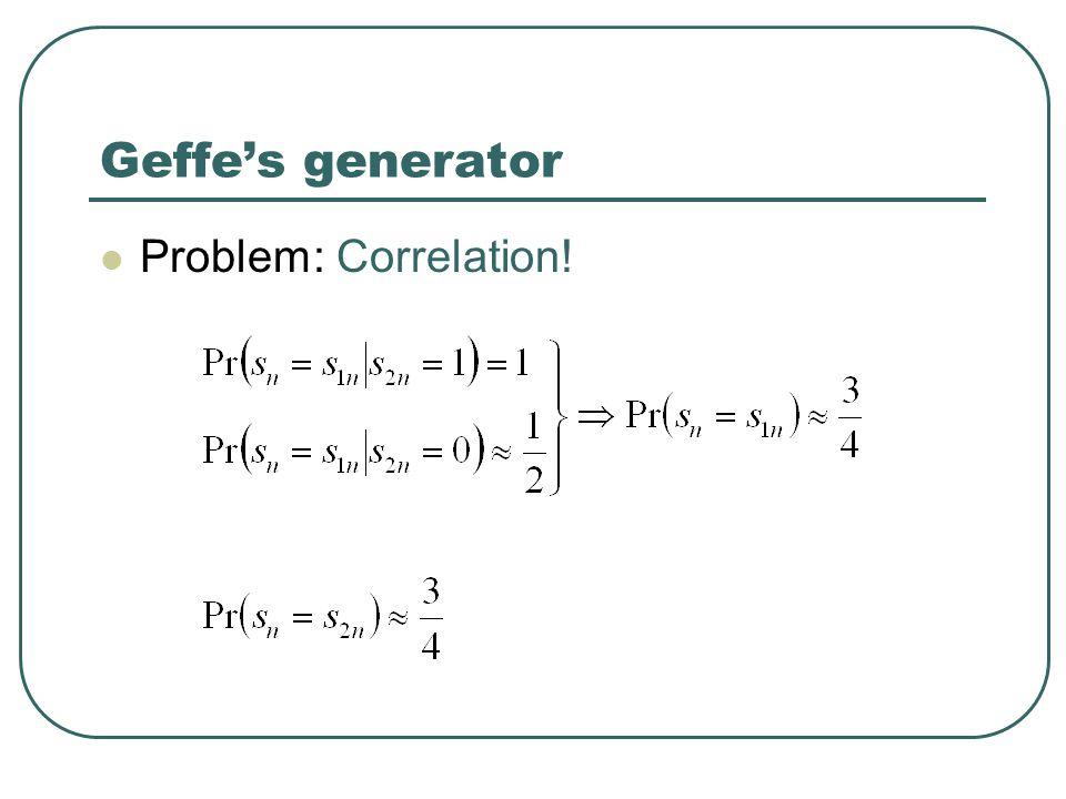 Geffe's generator Problem: Correlation!