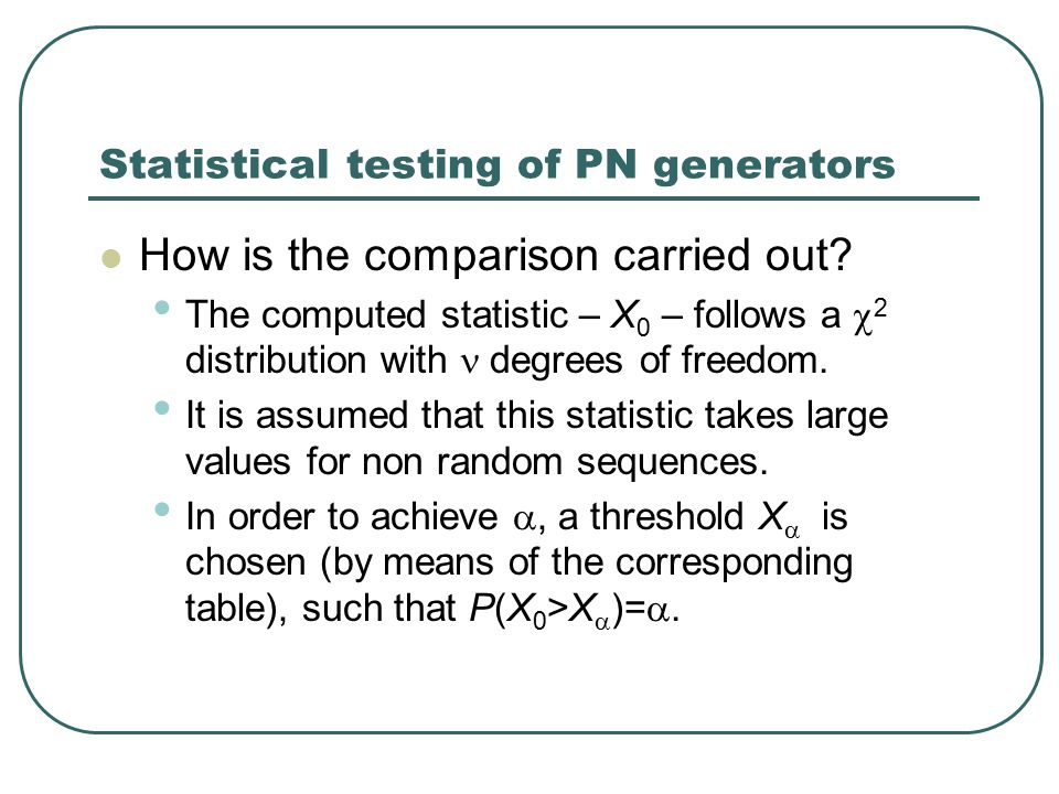 Statistical testing of PN generators How is the comparison carried out.