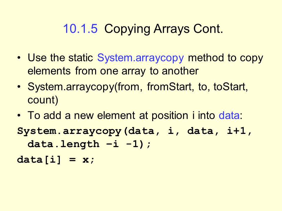 10.1.5 Copying Arrays Cont.