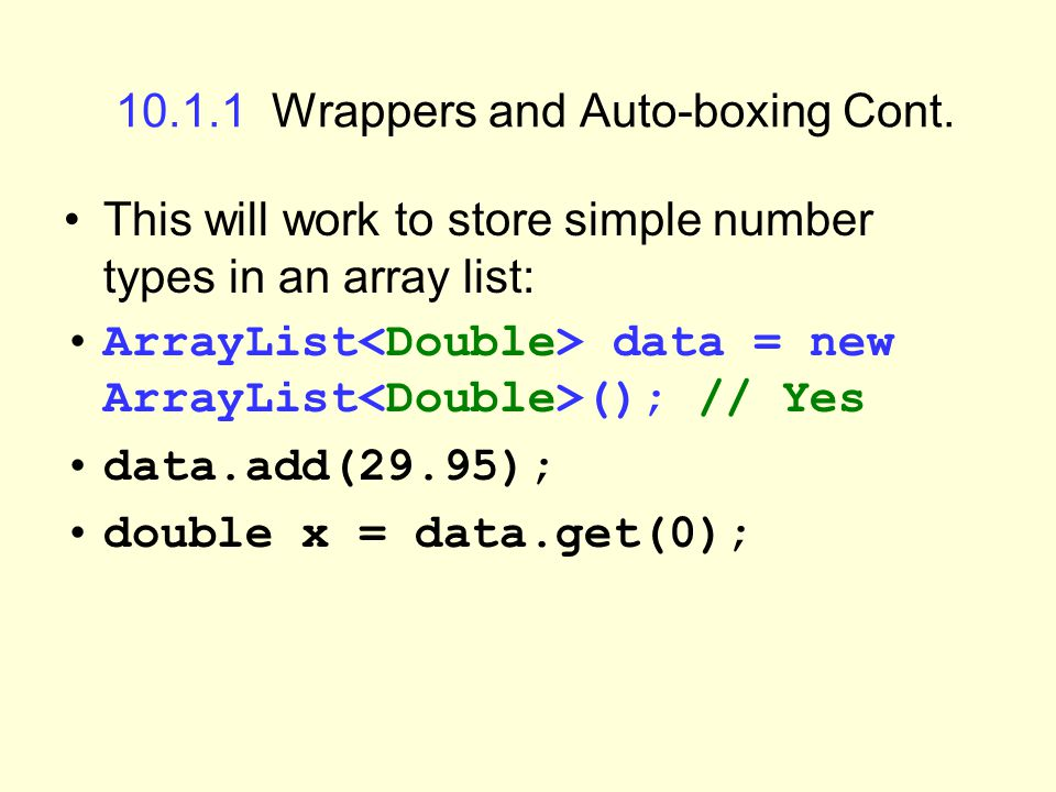 10.1.1 Wrappers and Auto-boxing Cont.
