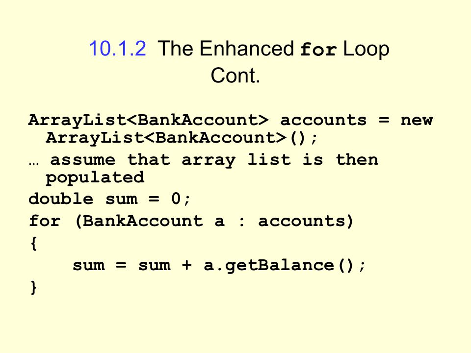 10.1.2 The Enhanced for Loop Cont.