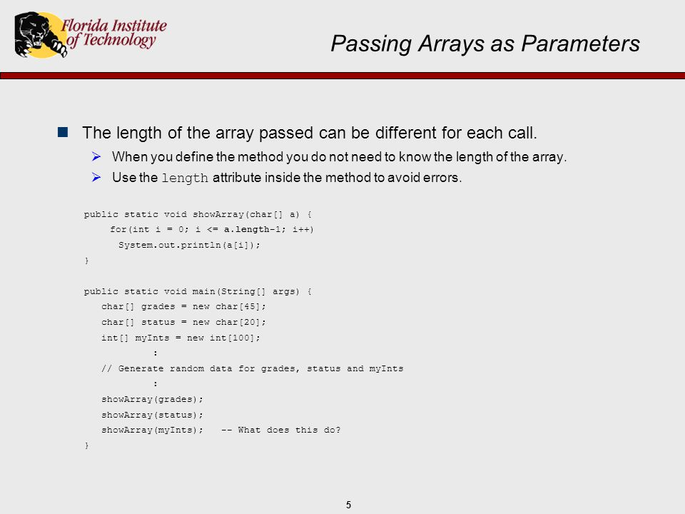 16 Array & Method Exercises Difficult:  Has one int array as a parameter, and an integer pos, where 0<=pos<=a.length-1.