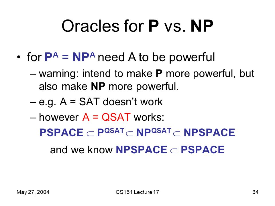 May 27, 2004CS151 Lecture 1734 Oracles for P vs.