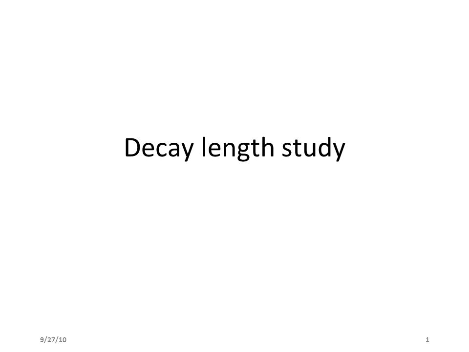 9/27/101 Decay length study
