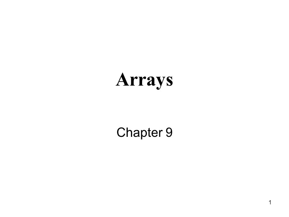 1 Arrays Chapter 9