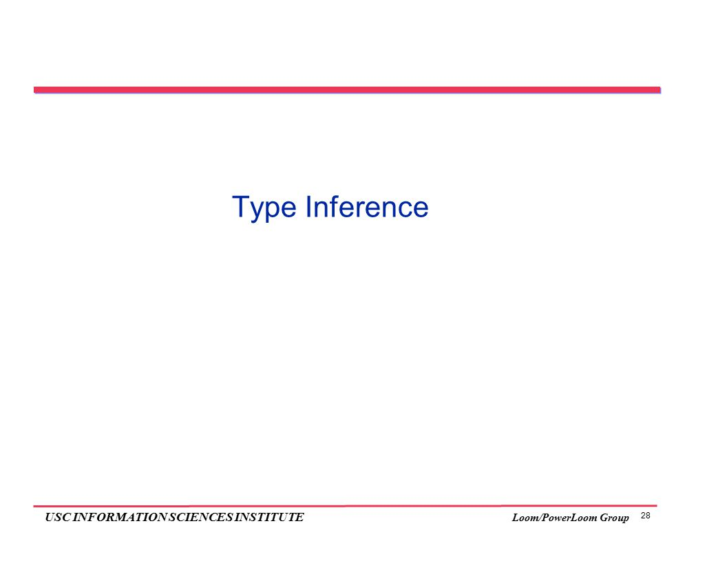 28 USC INFORMATION SCIENCES INSTITUTE Loom/PowerLoom Group Type Inference