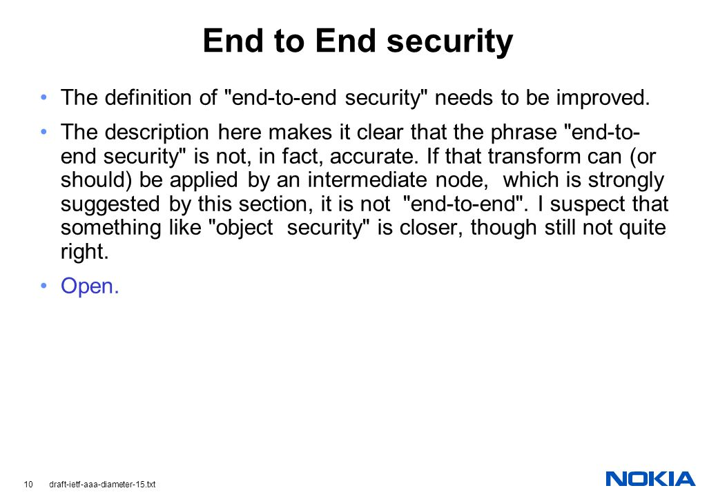 10 draft-ietf-aaa-diameter-15.txt End to End security The definition of end-to-end security needs to be improved.