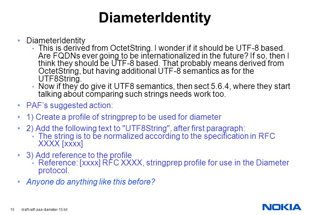 15 draft-ietf-aaa-diameter-15.txt DiameterIdentity This is derived from OctetString.