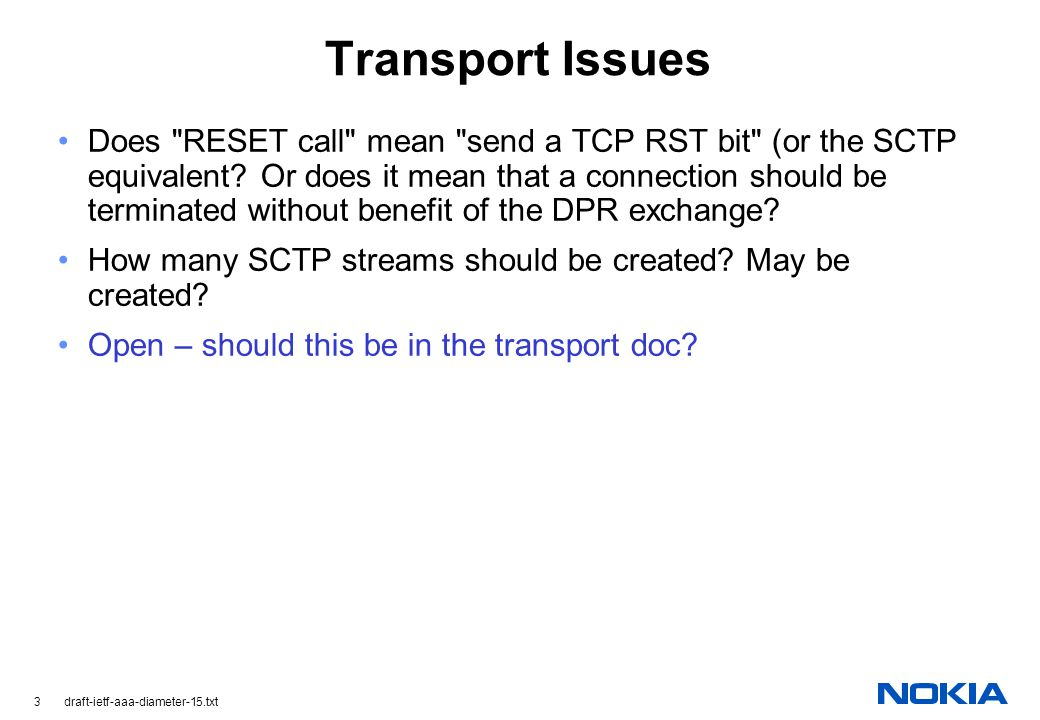 3 draft-ietf-aaa-diameter-15.txt Transport Issues Does RESET call mean send a TCP RST bit (or the SCTP equivalent.