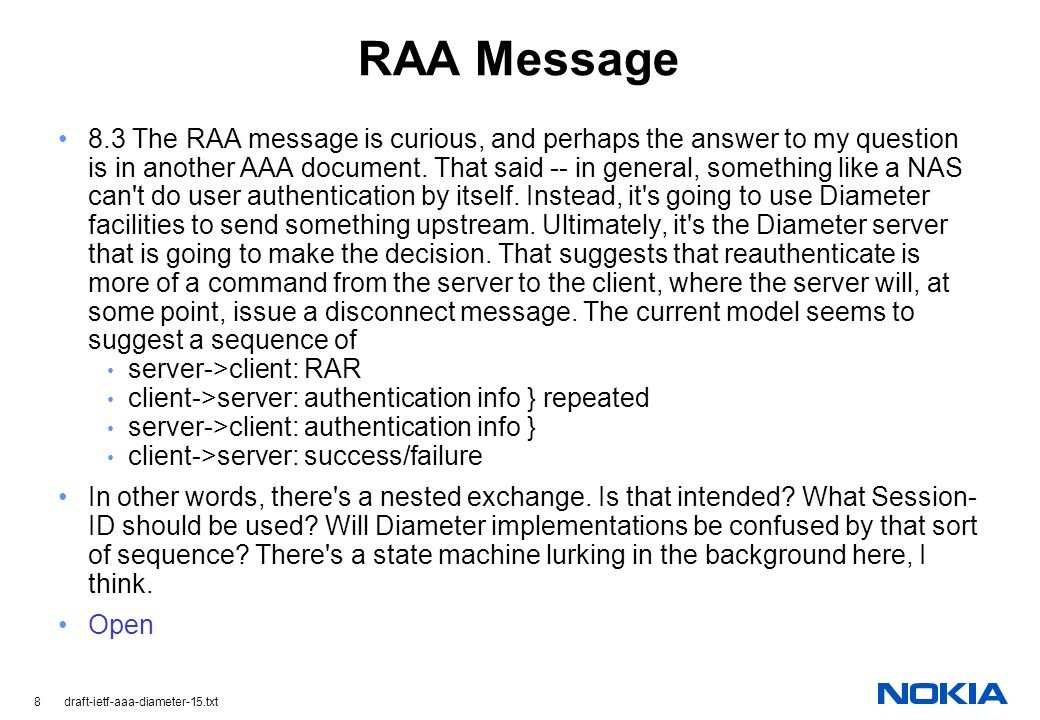8 draft-ietf-aaa-diameter-15.txt RAA Message 8.3 The RAA message is curious, and perhaps the answer to my question is in another AAA document.