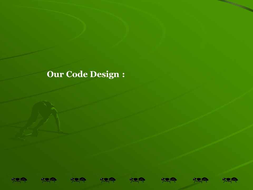 Our Code Design :