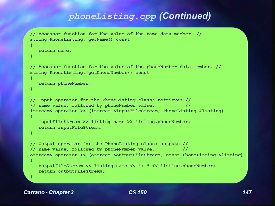 Carrano - Chapter 3CS 150168 phoneDriver2.cpp (Continued) /////////////////////////////////////////////////////////////////////// // This function asks the user for the file name containing the List // // data, and then retrieves that data, using an end-of-file signal.