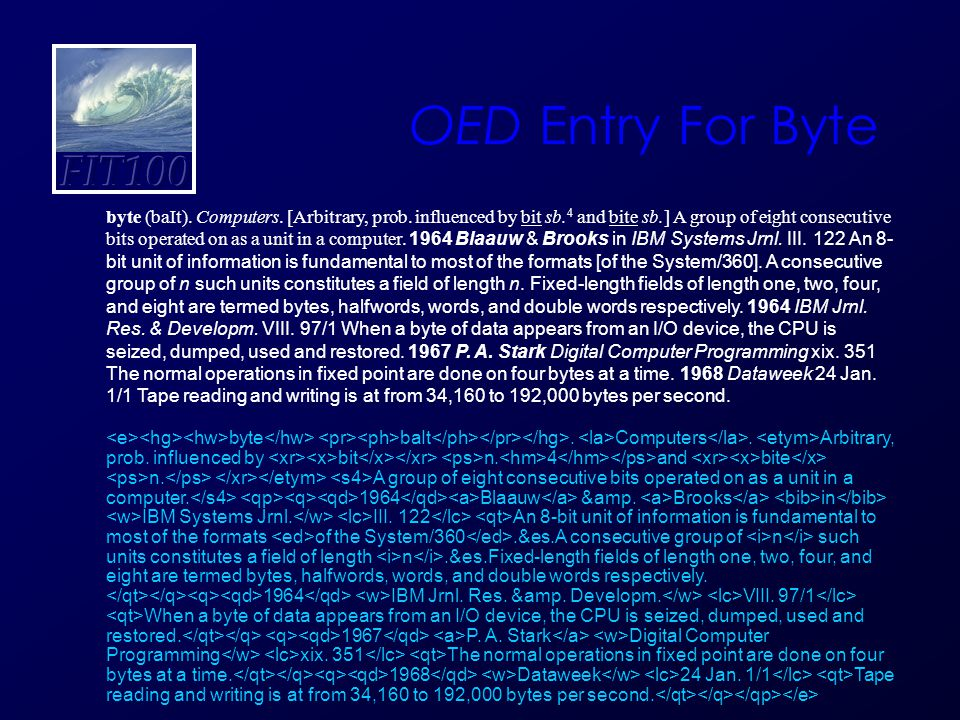 OED Entry For Byte byte (baIt). Computers. [Arbitrary, prob.