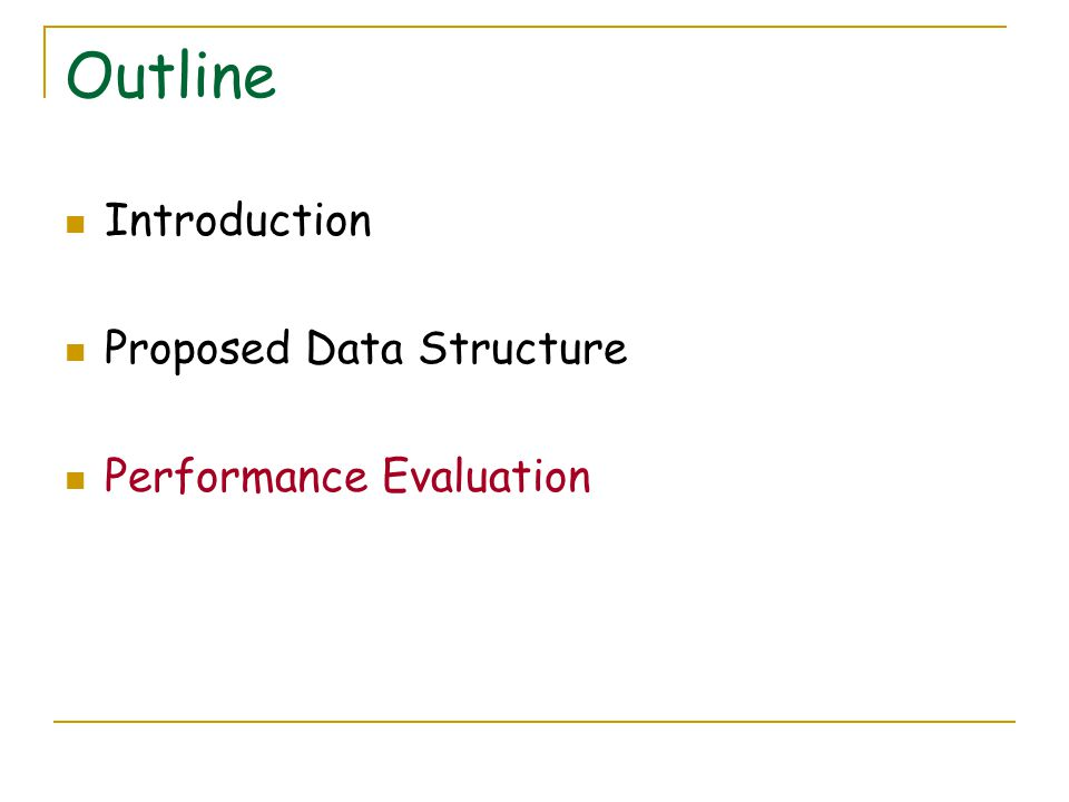 Outline Introduction Proposed Data Structure Performance Evaluation