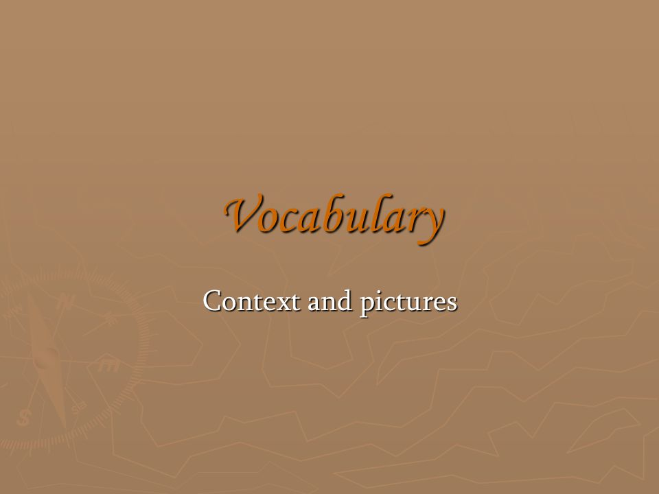 Vocabulary Context and pictures