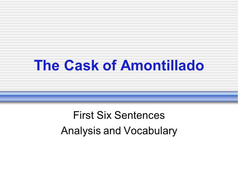The Cask of Amontillado First Six Sentences Analysis and Vocabulary