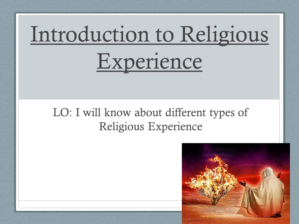Introduction to Religious Experience LO: I will know about different types of Religious Experience