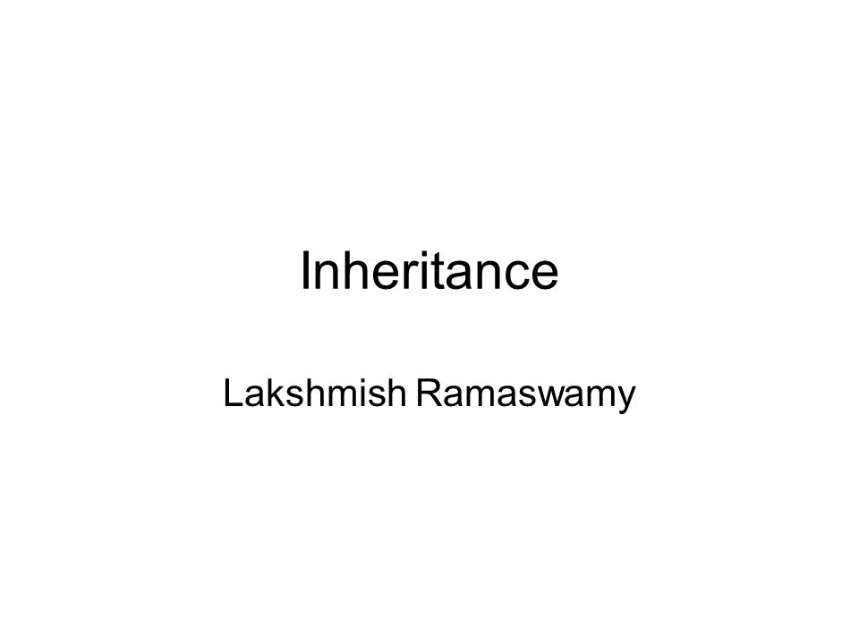 Inheritance Lakshmish Ramaswamy