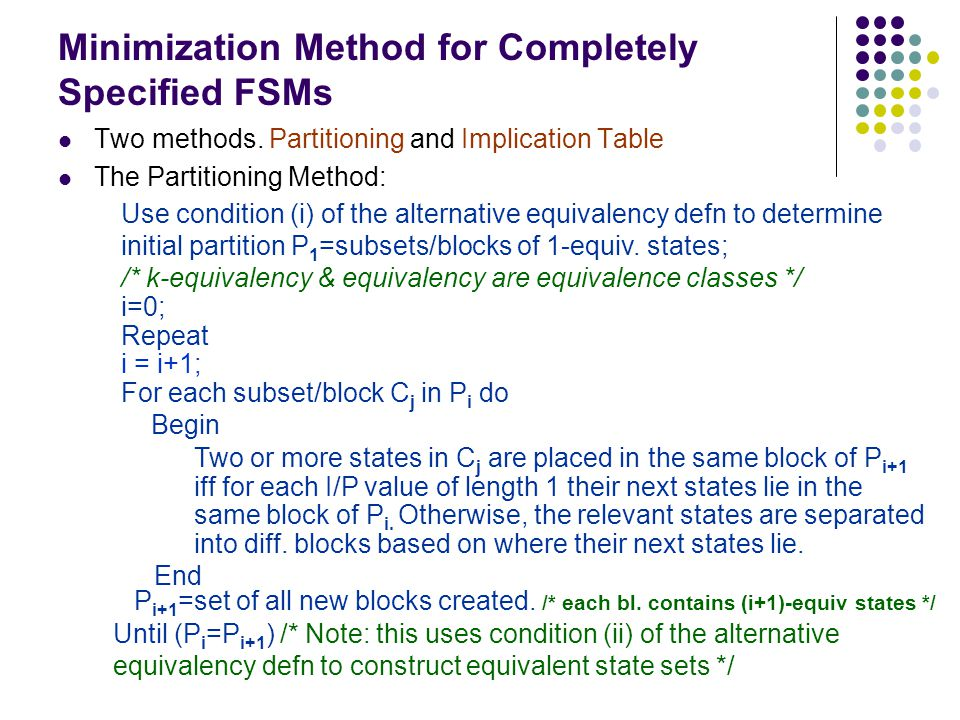 Minimization Method for Completely Specified FSMs Two methods.