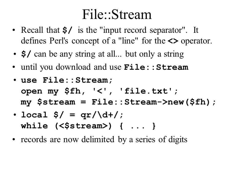 File::Stream Recall that $/ is the input record separator .