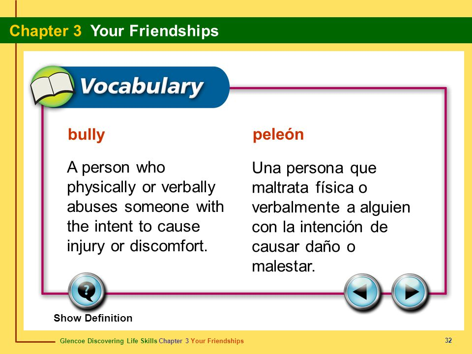 Glencoe Discovering Life Skills Chapter 3 Your Friendships Chapter 3 Your Friendships 32 bully peleón A person who physically or verbally abuses someo