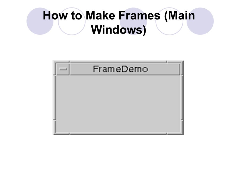 How to Make Frames (Main Windows)