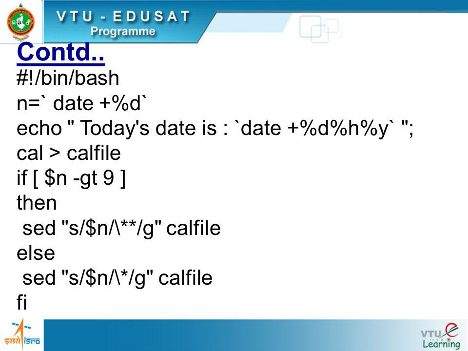 Contd.. #!/bin/bash n=` date +%d` echo
