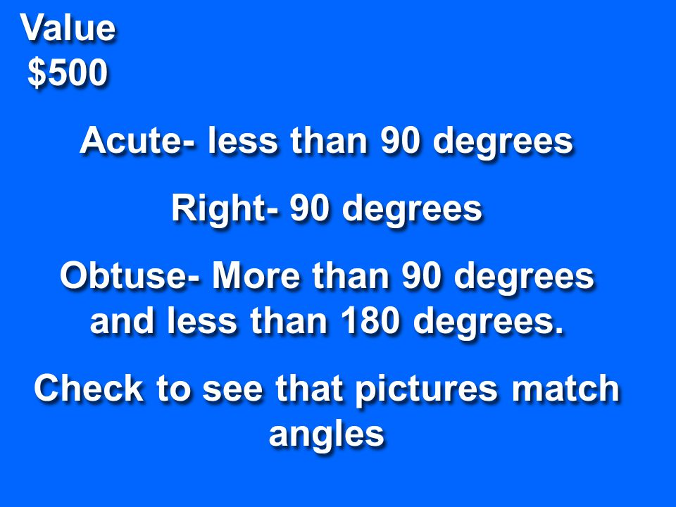 Value $400 Draw an example of an acute angle. Return To Game