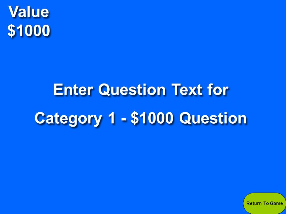 Value $1000 Enter Answer Text for Category 1 - $1000 Question Enter Answer Text for Category 1 - $1000 Question