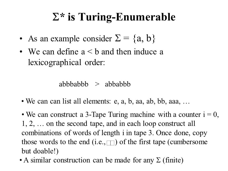 Optional Homework (Wednesday) Explain why C++ programs can be simulated with Turing machines Enumerate the ways to proof that a language is:  decidable  semi-decidable  Enumerable 4.20 c) 4.24 a)