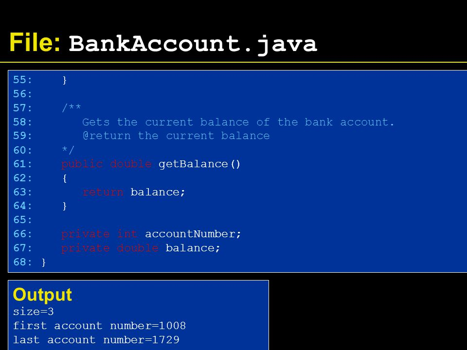 File: BankAccount.java 55: } 56: 57: /** 58: Gets the current balance of the bank account.