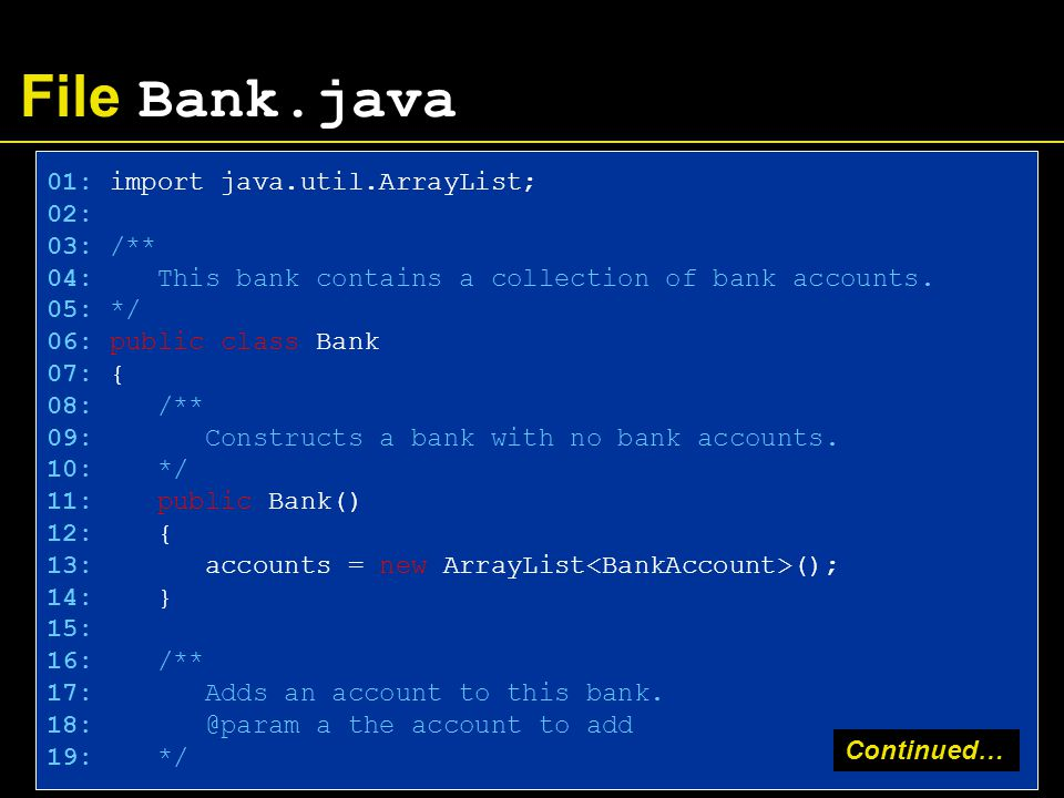 File Bank.java 01: import java.util.ArrayList; 02: 03: /** 04: This bank contains a collection of bank accounts.
