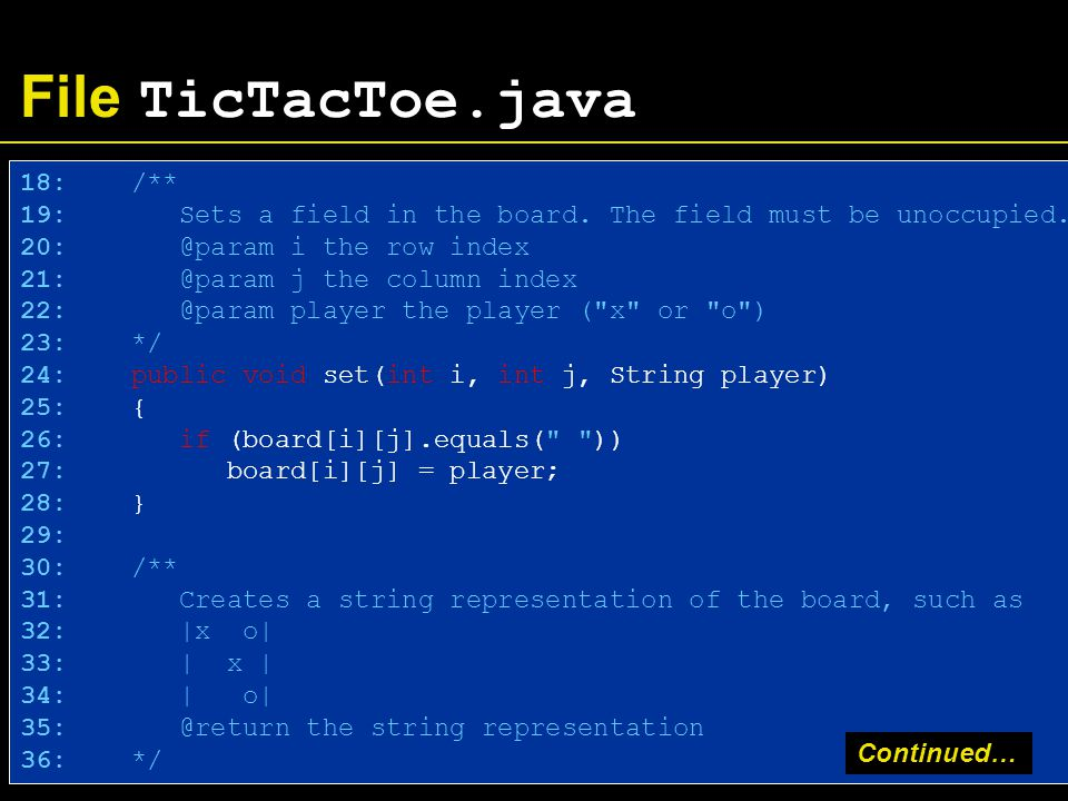 File TicTacToe.java 18: /** 19: Sets a field in the board.