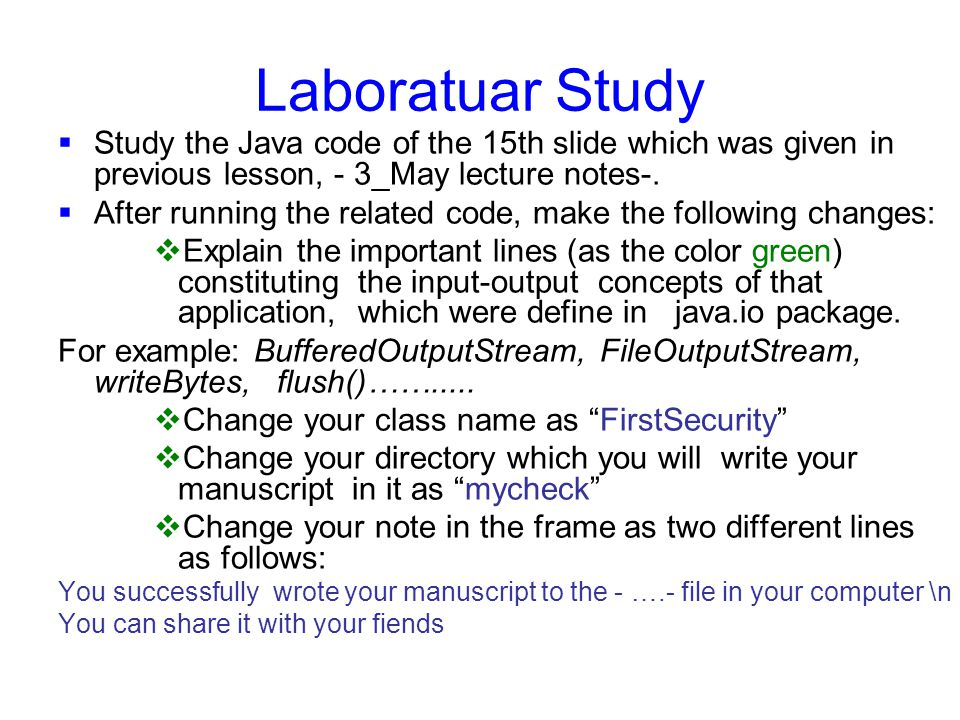 Laboratuar Study  Study the Java code of the 15th slide which was given in previous lesson, - 3_May lecture notes-.