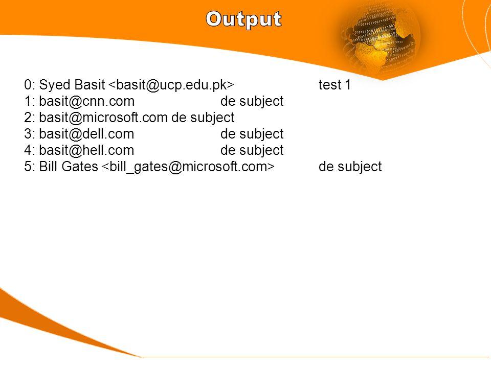 0: Syed Basit test 1 1: basit@cnn.comde subject 2: basit@microsoft.comde subject 3: basit@dell.comde subject 4: basit@hell.comde subject 5: Bill Gates de subject