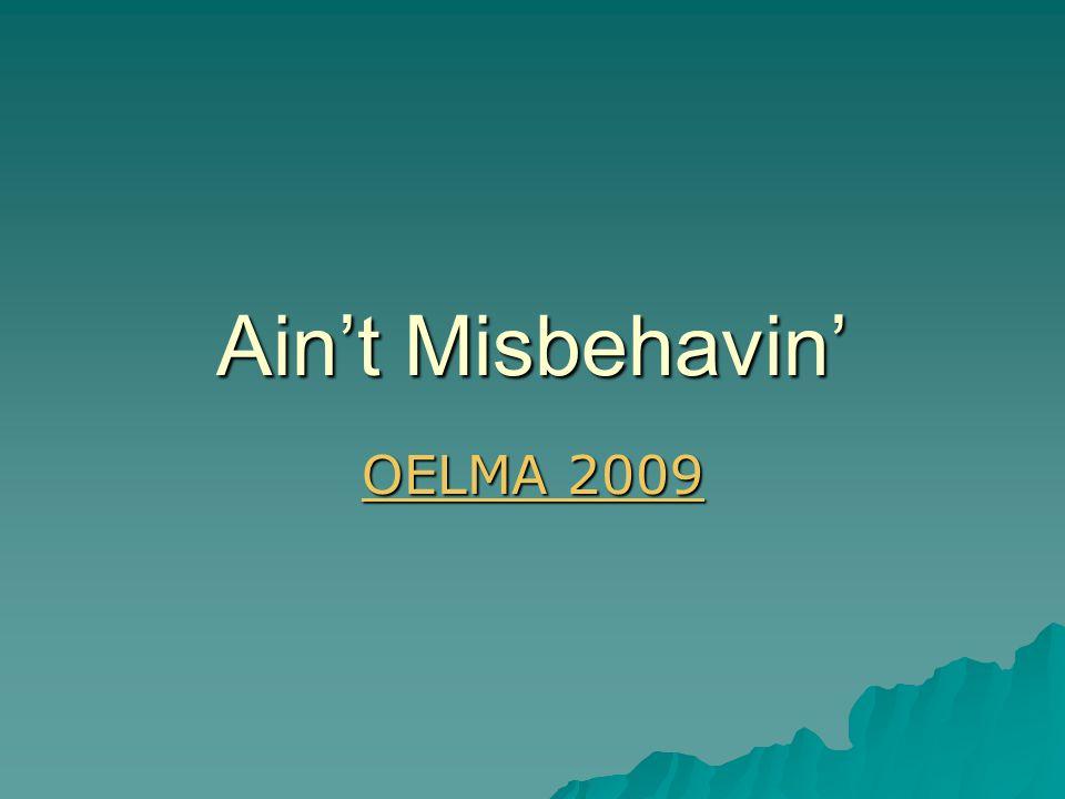 Ain't Misbehavin' OELMA 2009 OELMA 2009