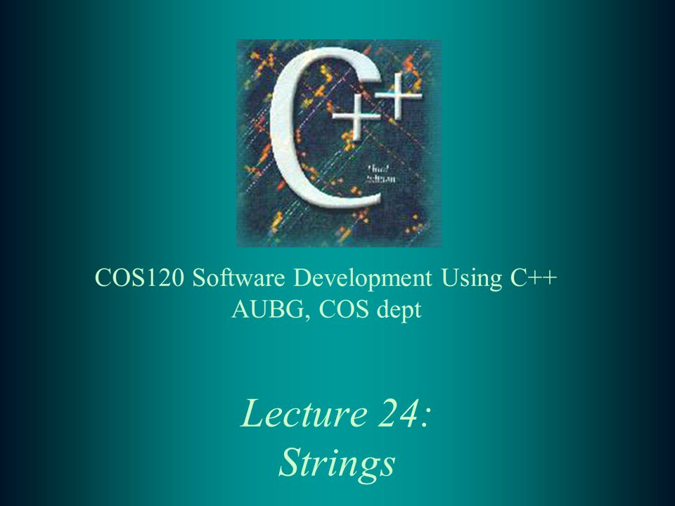 Lecture 24: Strings