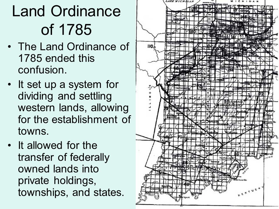 Land Ordinance of 1785 The Land Ordinance of 1785 ended this confusion. It set up a system for dividing and settling western lands, allowing for the e
