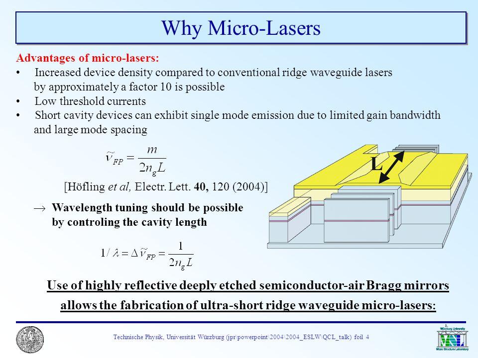 Technische Physik, Universität Würzburg (jpr\powerpoint\2004\2004_ESLW\QCL_talk) foil 4 Advantages of micro-lasers: Increased device density compared