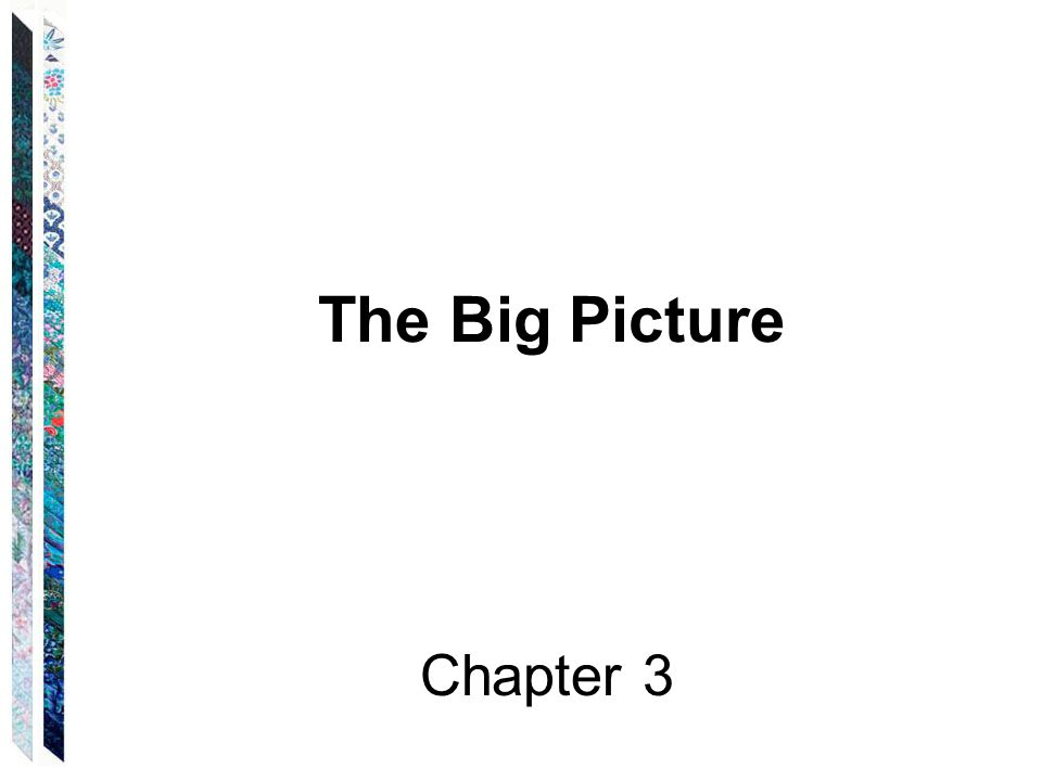 The Big Picture Chapter 3