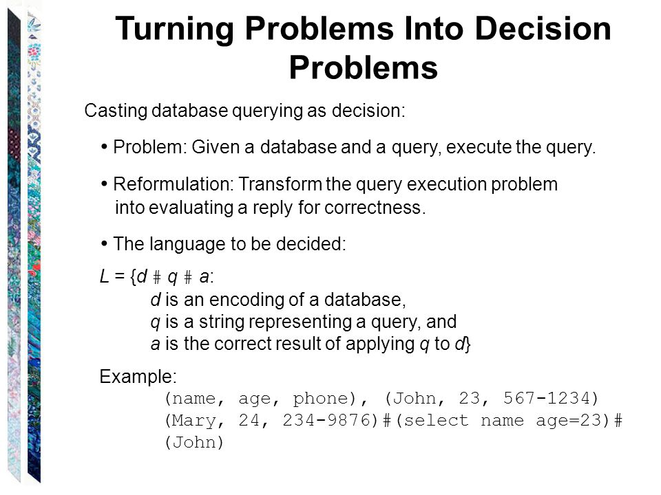Casting database querying as decision: Problem: Given a database and a query, execute the query.