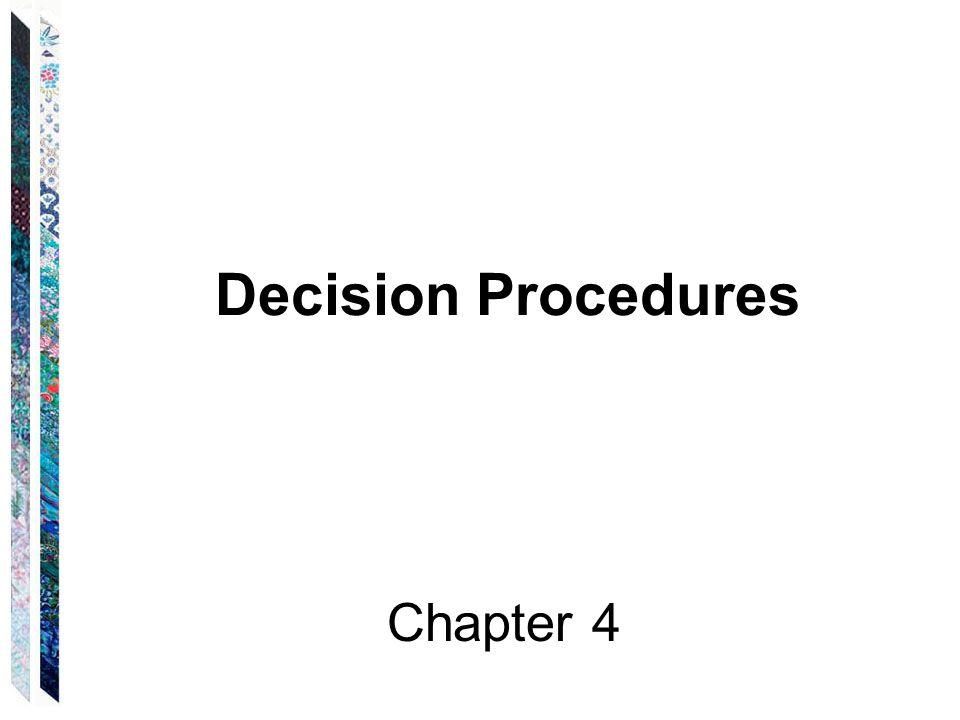 Decision Procedures Chapter 4