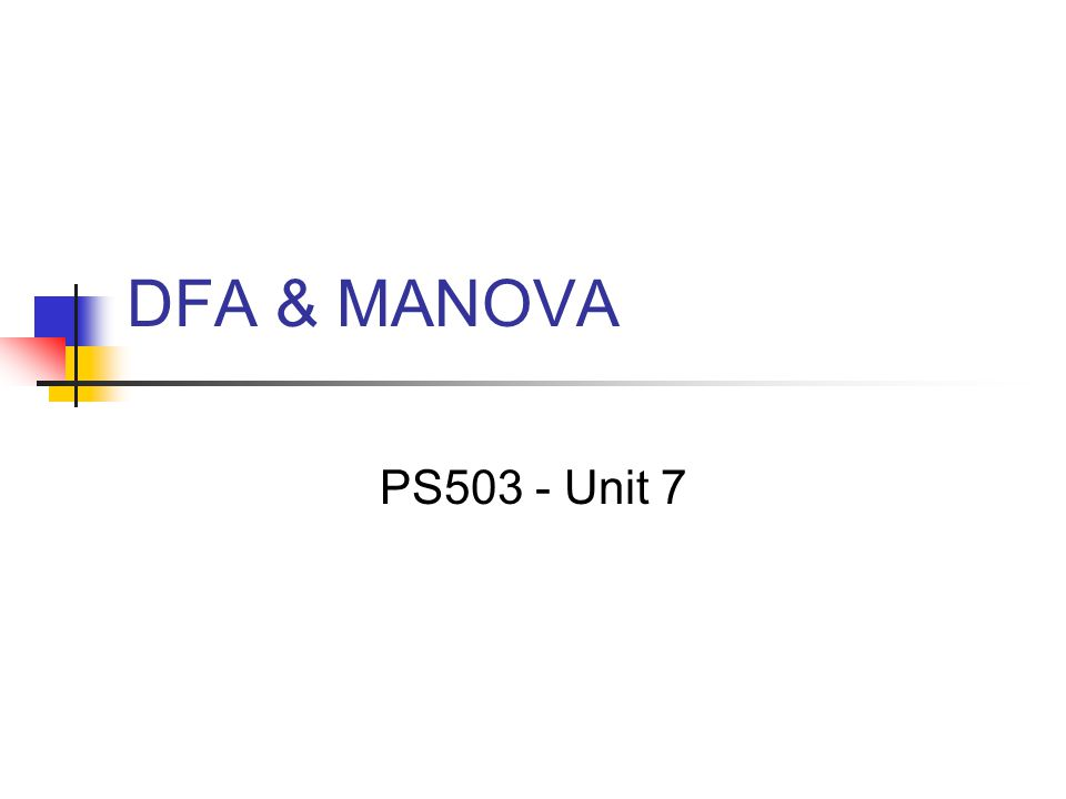 DFA & MANOVA PS503 - Unit 7