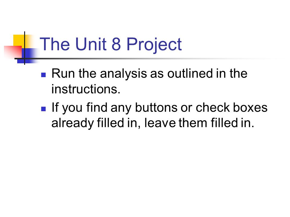 The Unit 8 Project Run the analysis as outlined in the instructions.