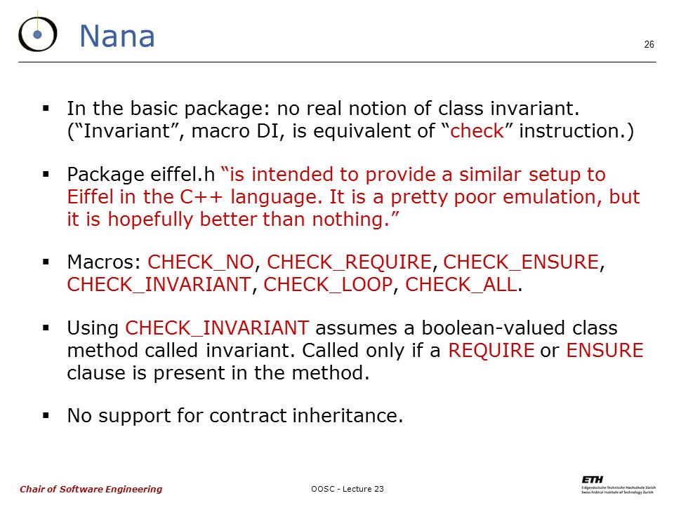 Chair of Software Engineering OOSC - Lecture 23 26 Nana  In the basic package: no real notion of class invariant.