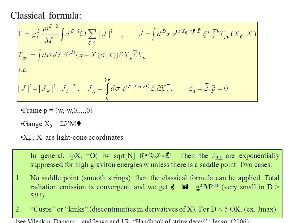 Classical formula: Frame p = (w,-w,0,...,0) Gauge X 0 = a 'M t X +, X - are light-cone coordinates.