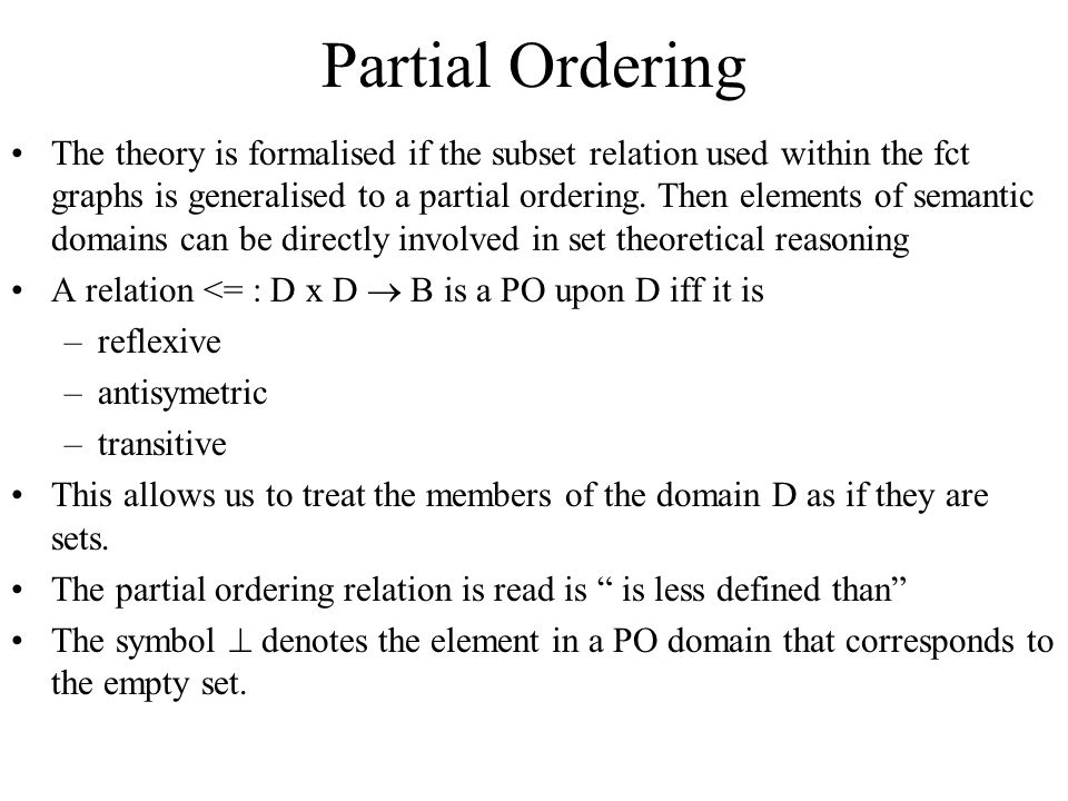 Partial Ordering The theory is formalised if the subset relation used within the fct graphs is generalised to a partial ordering.