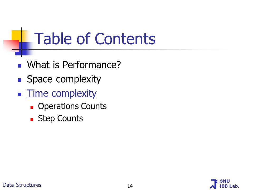 SNU IDB Lab. Data Structures 14 Table of Contents What is Performance.