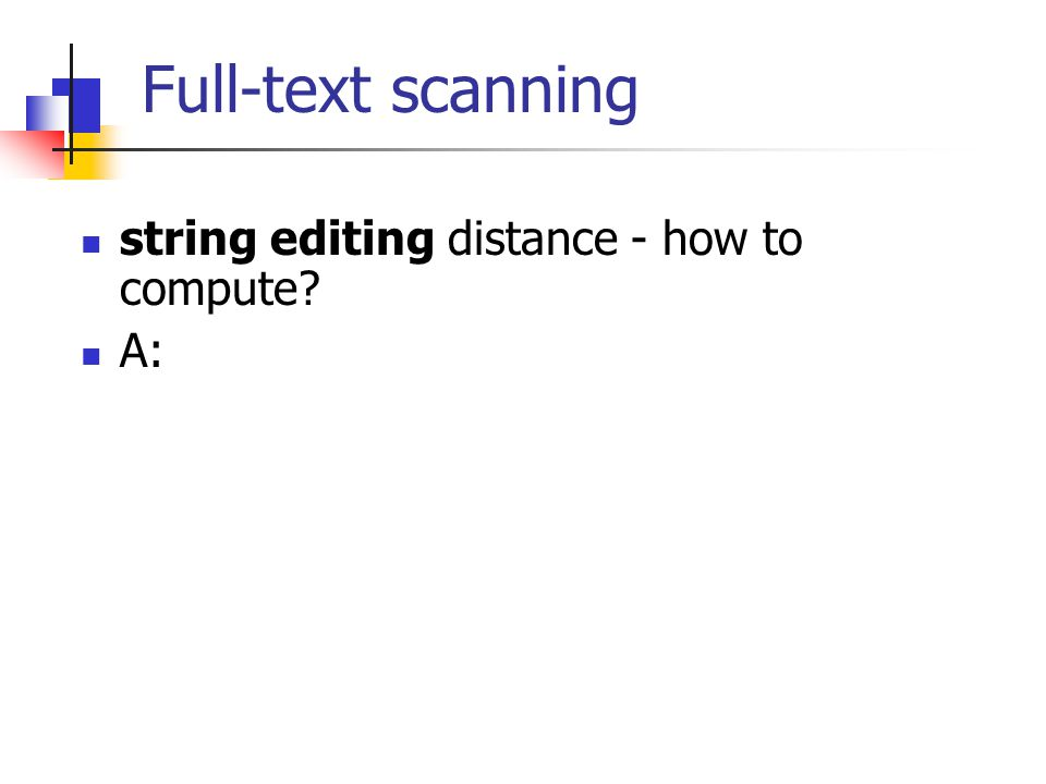 Full-text scanning string editing distance - how to compute? A:
