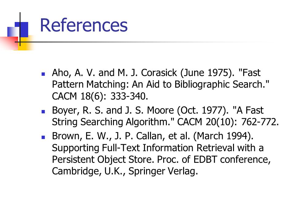 References Aho, A. V. and M. J. Corasick (June 1975).